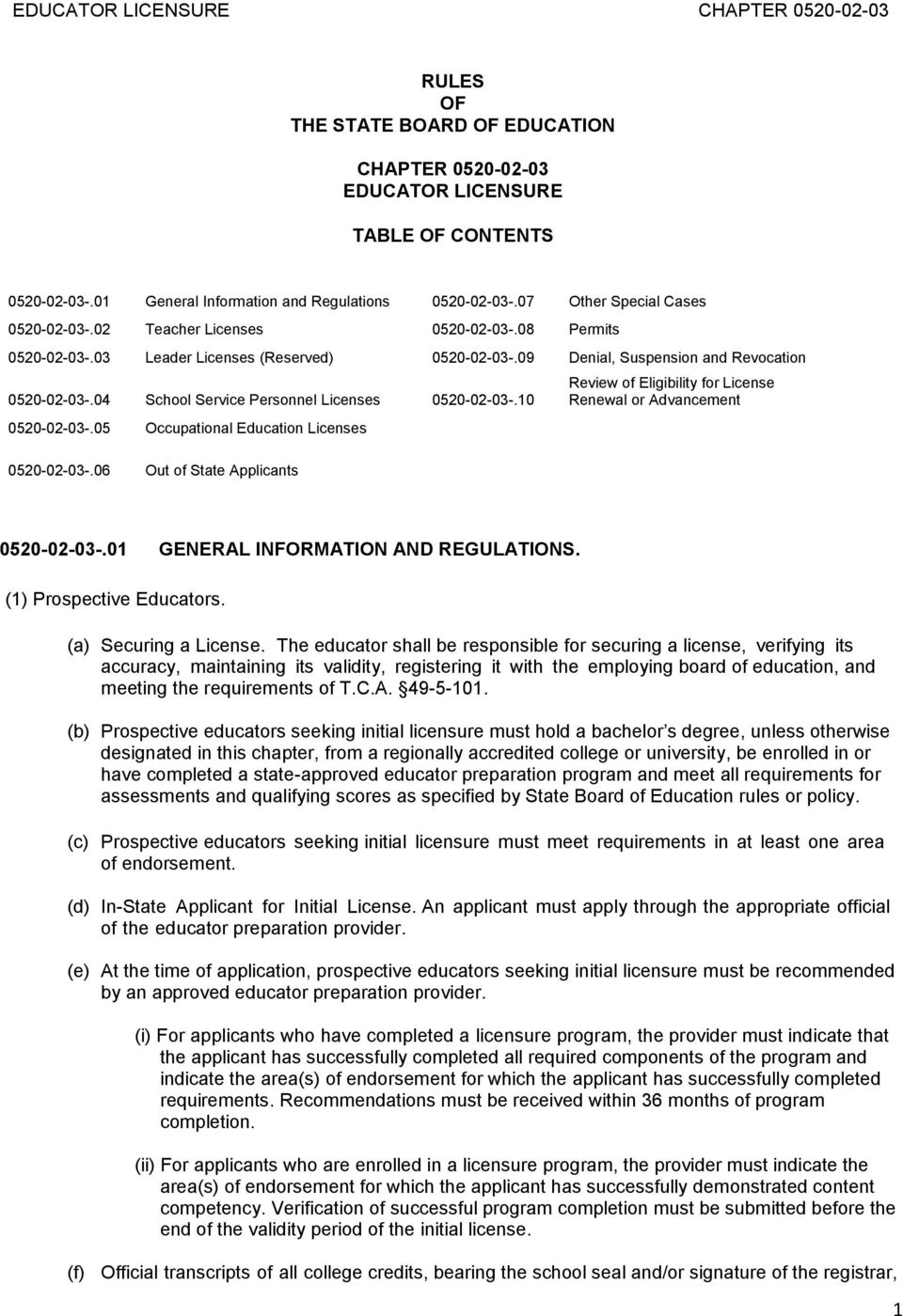 10 0520-02-03-.05 Occupational Education Licenses 0520-02-03-.06 Out of State Applicants Review of Eligibility for License Renewal or Advancement 0520-02-03-.01 GENERAL INFORMATION AND REGULATIONS.
