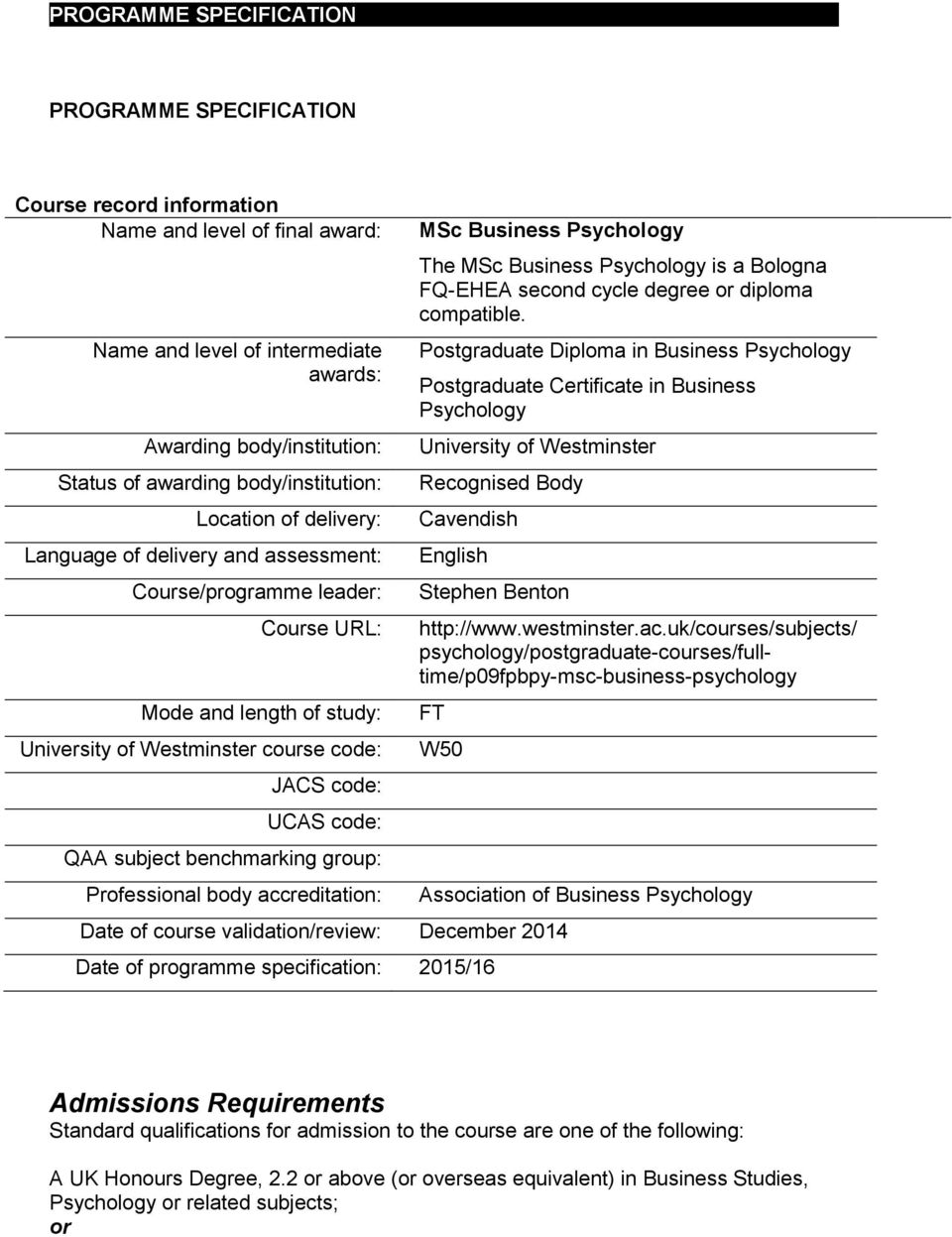 code: QAA subject benchmarking group: Professional body accreditation: MSc Business Psychology The MSc Business Psychology is a Bologna FQ-EHEA second cycle degree or diploma compatible.
