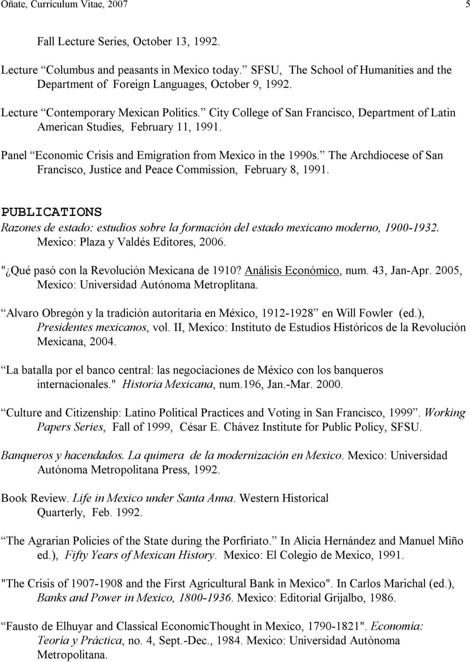 City College of San Francisco, Department of Latin American Studies, February 11, 1991. Panel Economic Crisis and Emigration from Mexico in the 1990s.