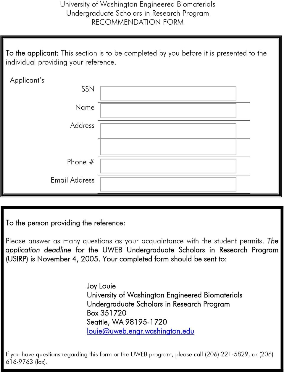 Applicant s SSN Name Address Phone # Email Address To the person providing the reference: Please answer as many questions as your acquaintance with the student permits.