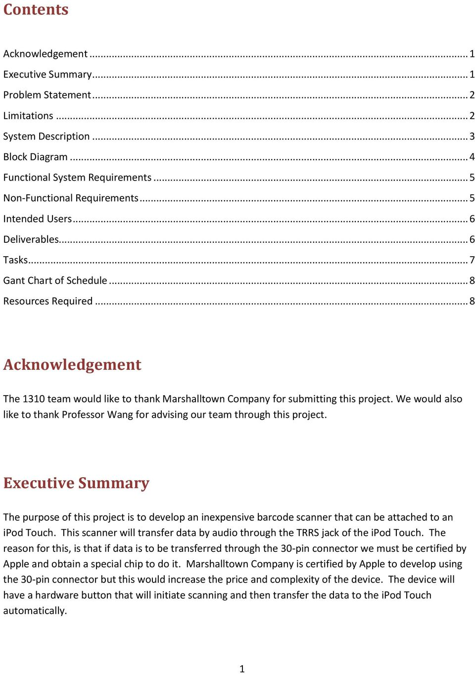 .. 8 Acknowledgement The 1310 team would like to thank Marshalltown Company for submitting this project. We would also like to thank Professor Wang for advising our team through this project.