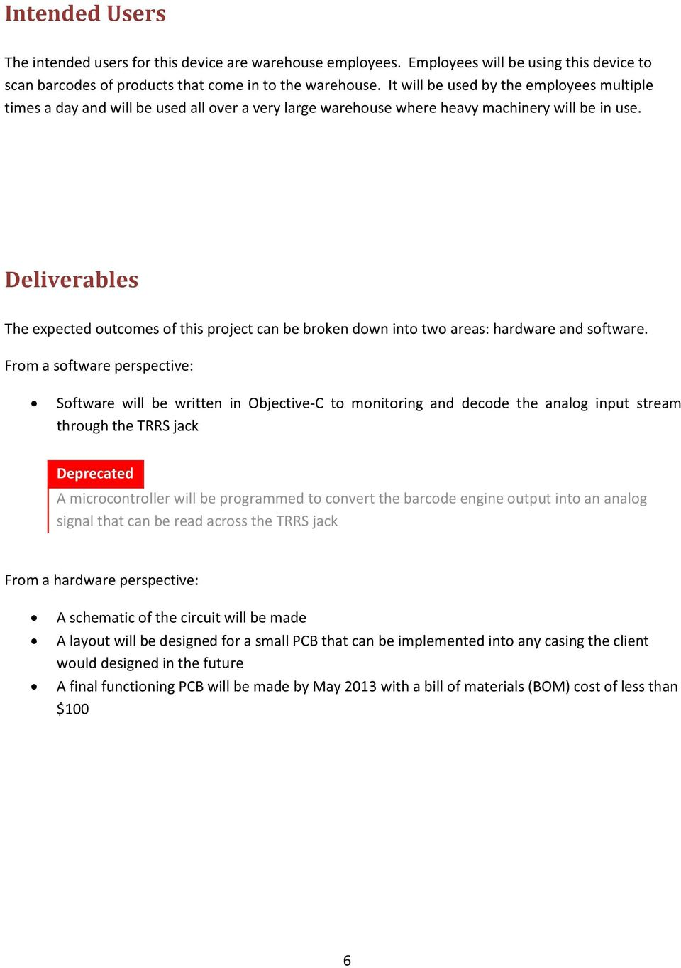 Deliverables The expected outcomes of this project can be broken down into two areas: hardware and software.