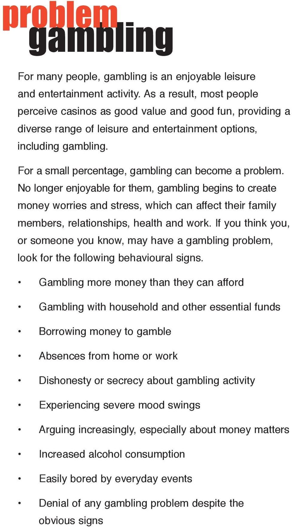 For a small percentage, gambling can become a problem.