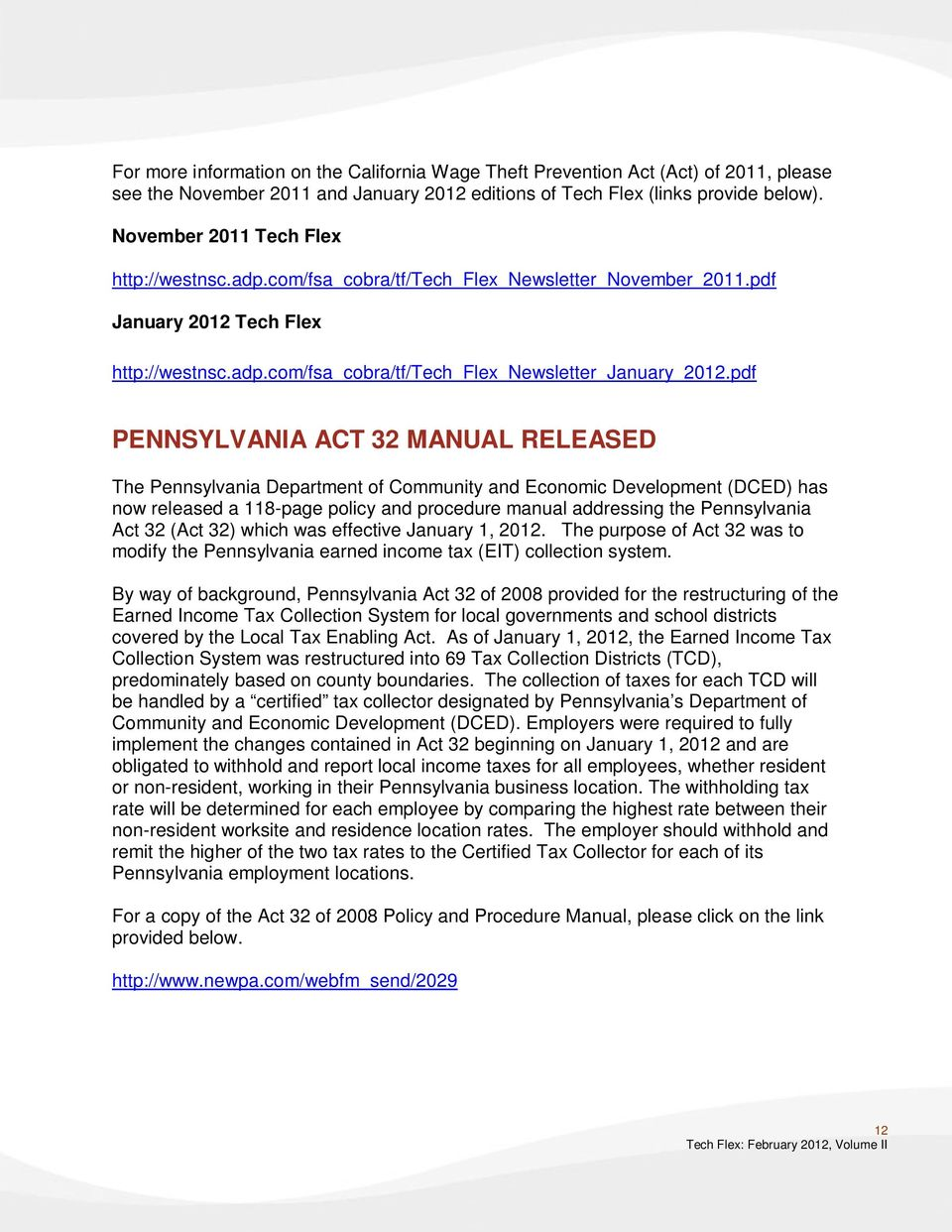 pdf PENNSYLVANIA ACT 32 MANUAL RELEASED The Pennsylvania Department of Community and Economic Development (DCED) has now released a 118-page policy and procedure manual addressing the Pennsylvania