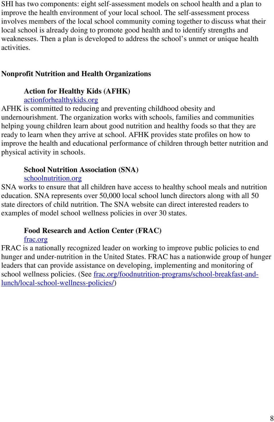 weaknesses. Then a plan is developed to address the school s unmet or unique health activities. Nonprofit Nutrition and Health Organizations Action for Healthy Kids (AFHK) actionforhealthykids.