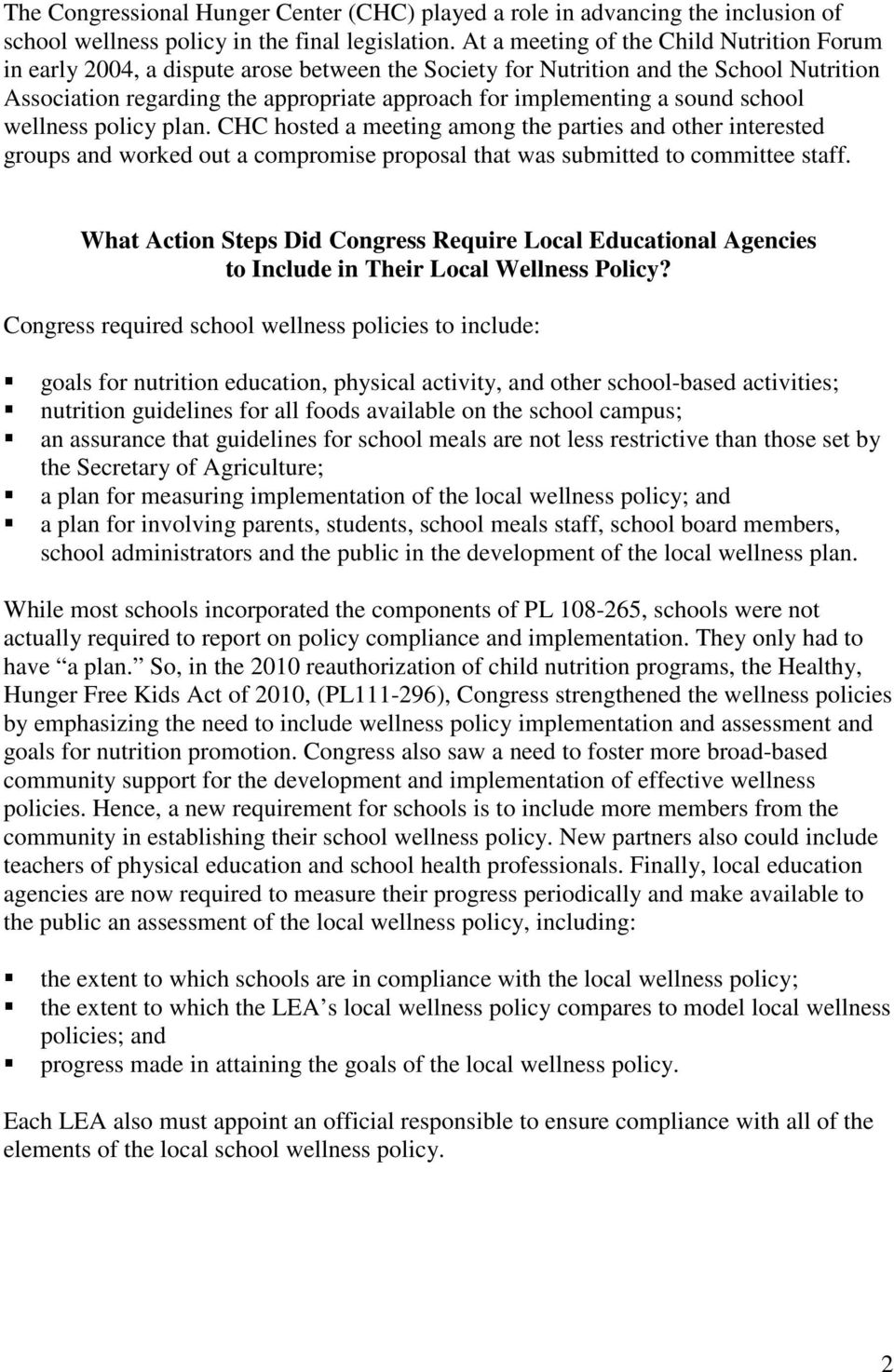 sound school wellness policy plan. CHC hosted a meeting among the parties and other interested groups and worked out a compromise proposal that was submitted to committee staff.
