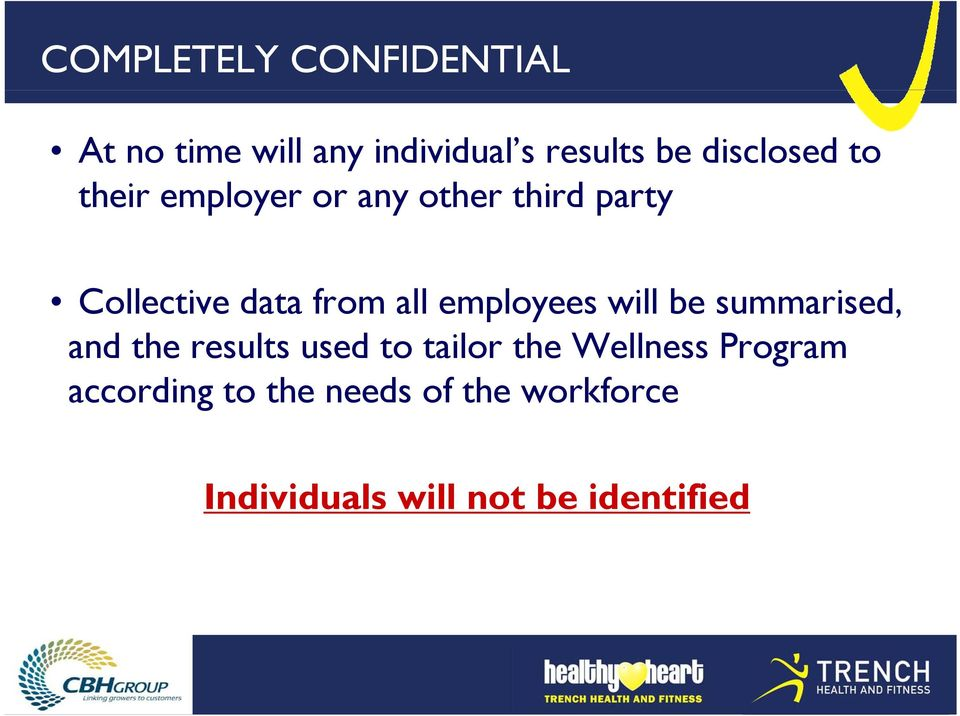 all employees will be summarised, and the results used to tailor the