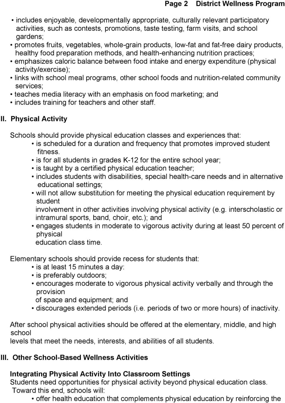 between food intake and energy expenditure (physical activity/exercise); links with school meal programs, other school foods and nutrition-related community services; teaches media literacy with an