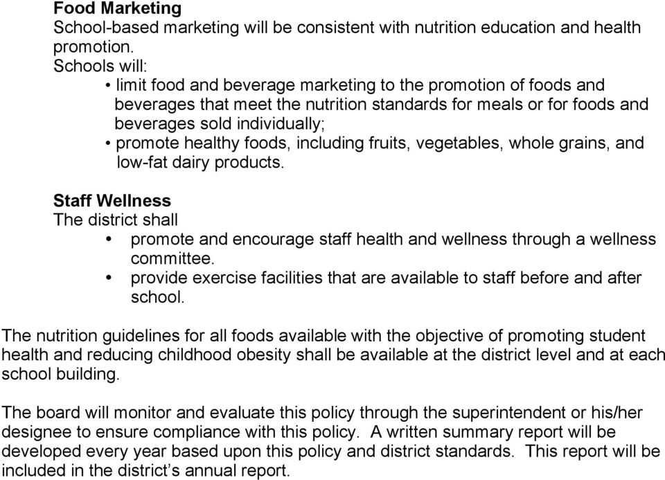 foods, including fruits, vegetables, whole grains, and low-fat dairy products. Staff Wellness The district shall promote and encourage staff health and wellness through a wellness committee.