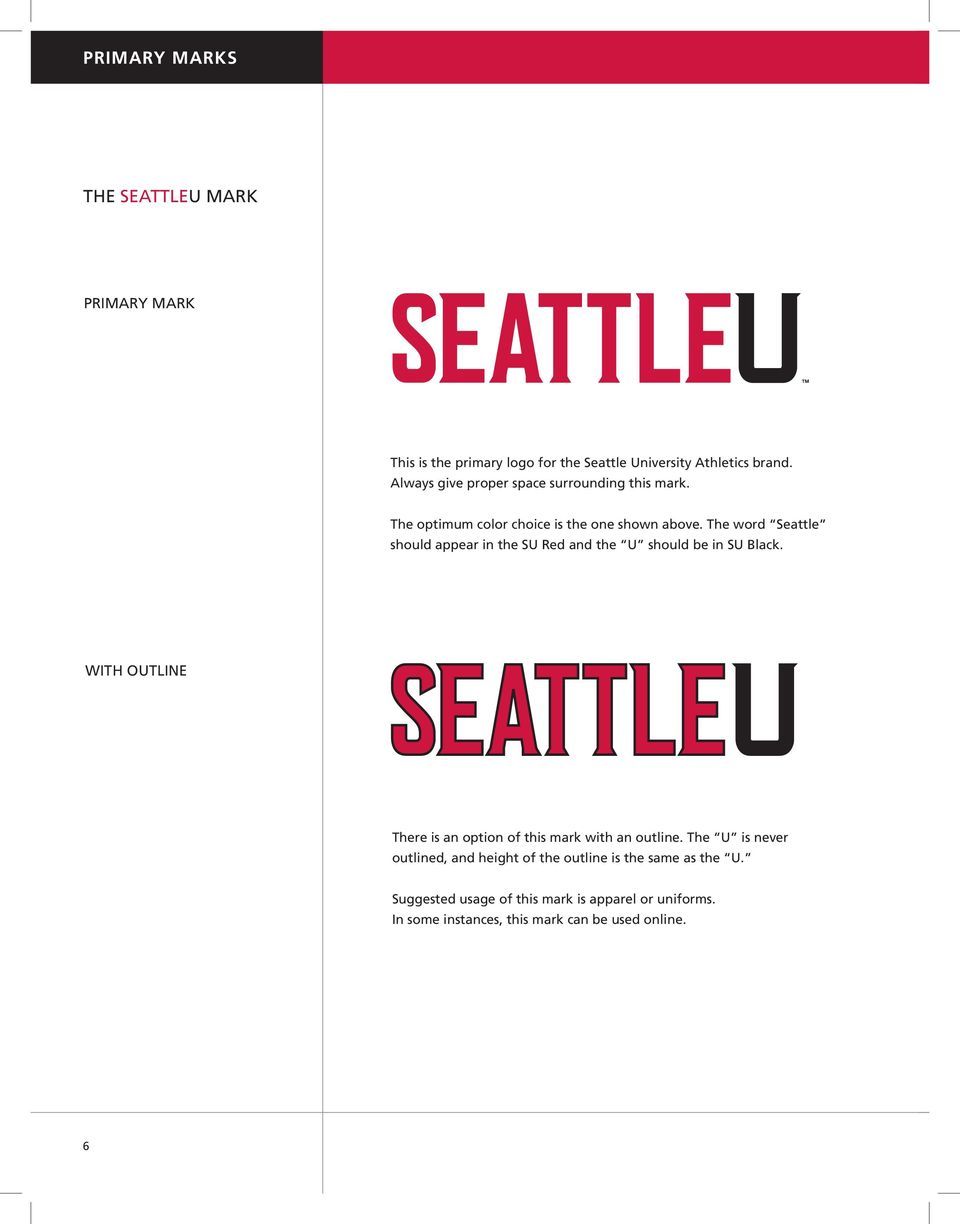 The word Seattle should appear in the SU Red and the U should be in SU Black.