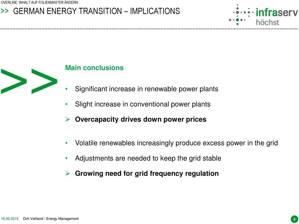 Volatile renewables increasingly produce excess power in the grid Adjustments are needed to keep