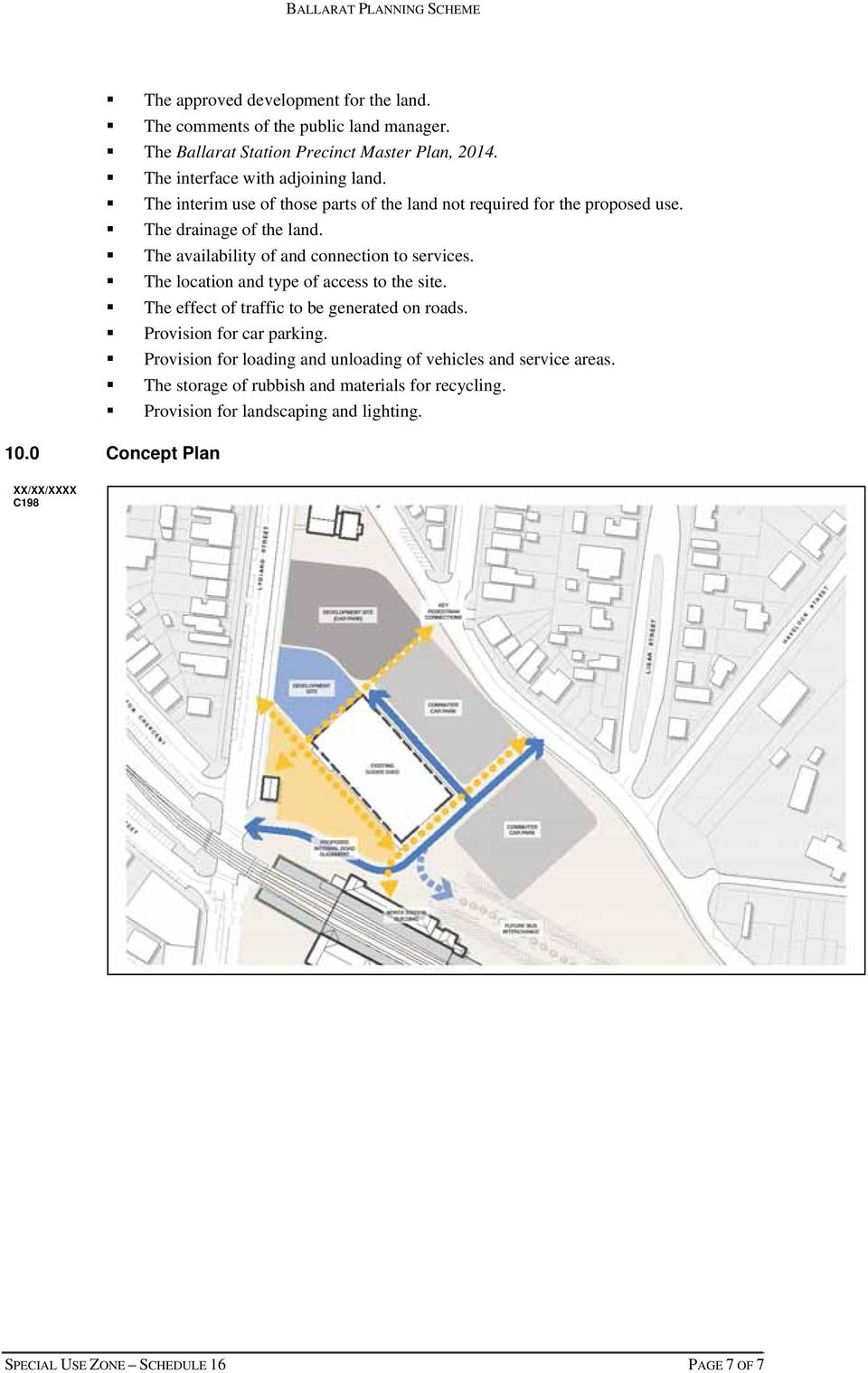 The location and type of access to the site. The effect of traffic to be generated on roads. Provision for car parking.
