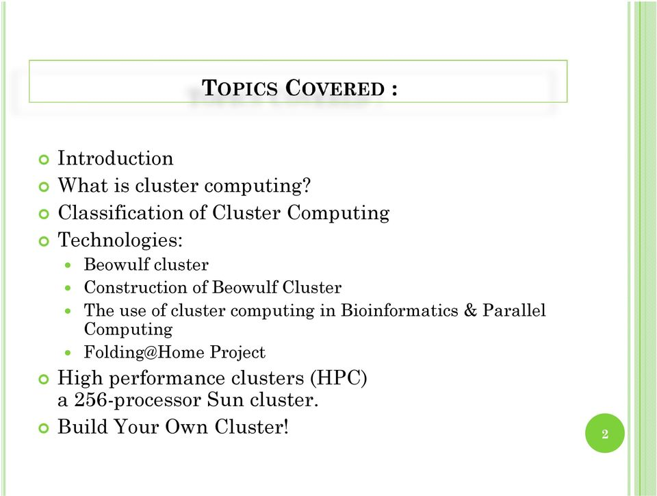 of Beowulf Cluster The use of cluster computing in Bioinformatics & Parallel