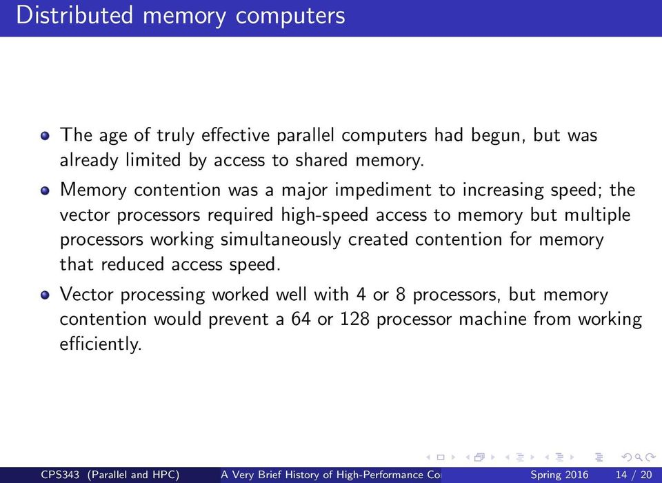 working simultaneously created contention for memory that reduced access speed.