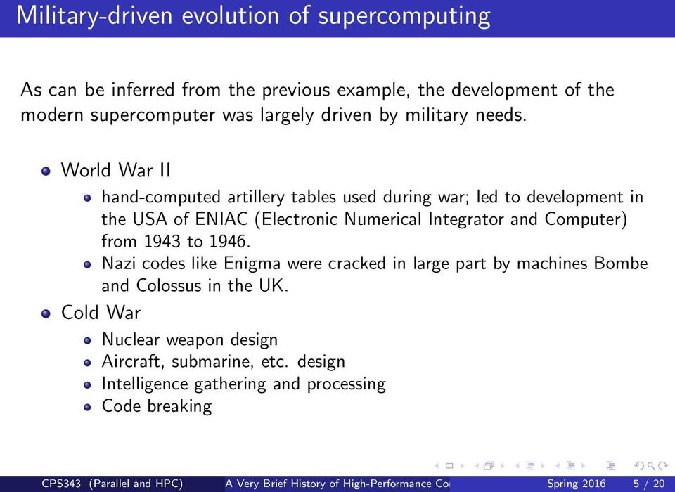 World War II hand-computed artillery tables used during war; led to development in the USA of ENIAC (Electronic Numerical Integrator and Computer) from 1943 to