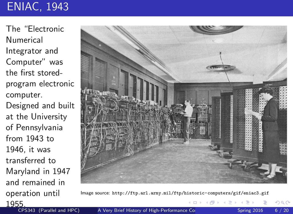 Designed and built at the University of Pennsylvania from 1943 to 1946, it was transferred to Maryland in