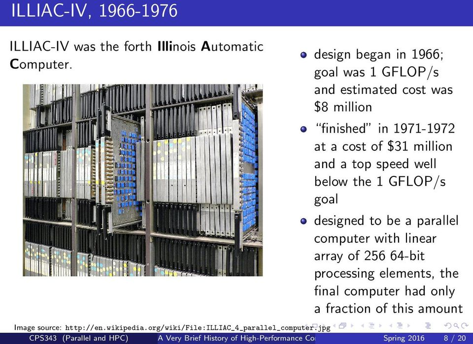 well below the 1 GFLOP/s goal designed to be a parallel computer with linear array of 256 64-bit processing elements, the final computer