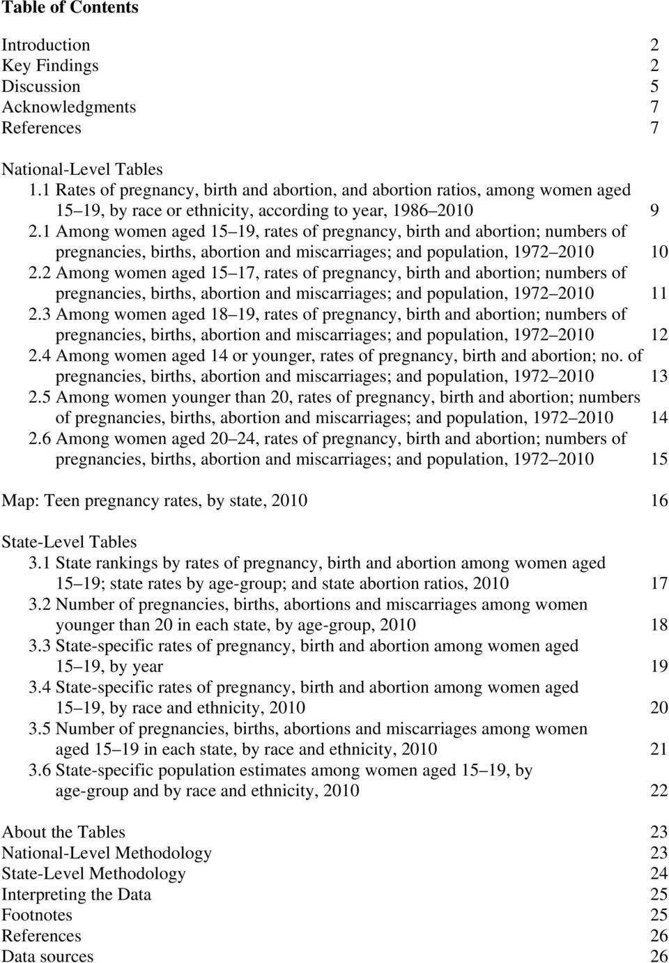 1 Among women aged 15 19, rates of pregnancy, birth and abortion; numbers of pregnancies, births, abortion and miscarriages; and population, 1972 2010 10 2.