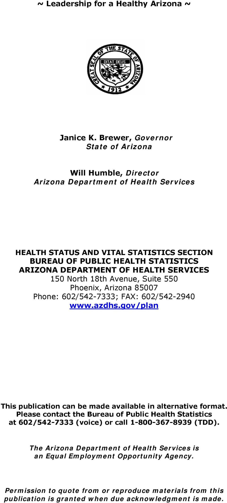 DEPARTMENT OF HEALTH SERVICES 150 North 18th Avenue, Suite 550 Phoenix, Arizona 85007 Phone: 602/542-7333; FAX: 602/542-2940 www.azdhs.