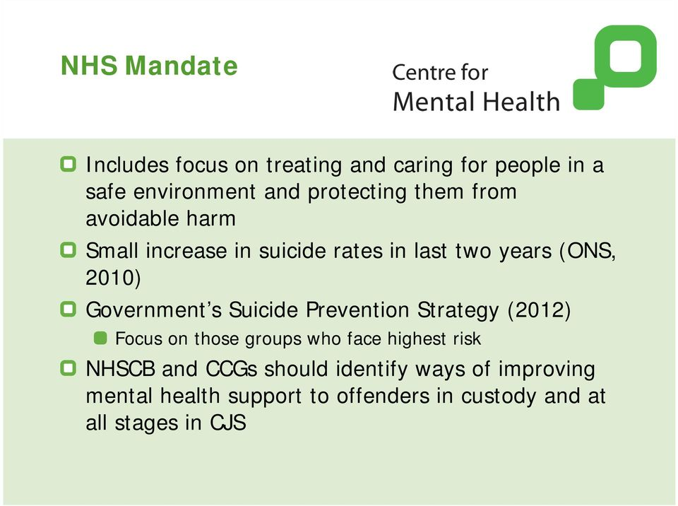 s Suicide Prevention Strategy (2012) Focus on those groups who face highest risk NHSCB and CCGs