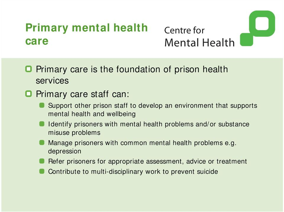 health problems and/or substance misuse problems Manage