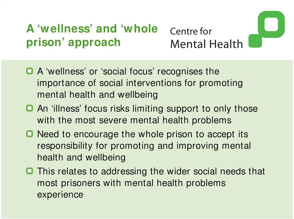 health problems Need to encourage the whole prison to accept its responsibility for promoting and improving mental