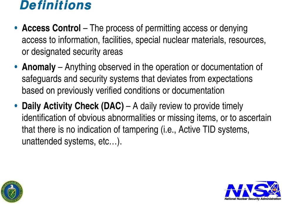 expectations based on previously verified conditions or documentation Daily Activity Check (DAC) A daily review to provide timely identification