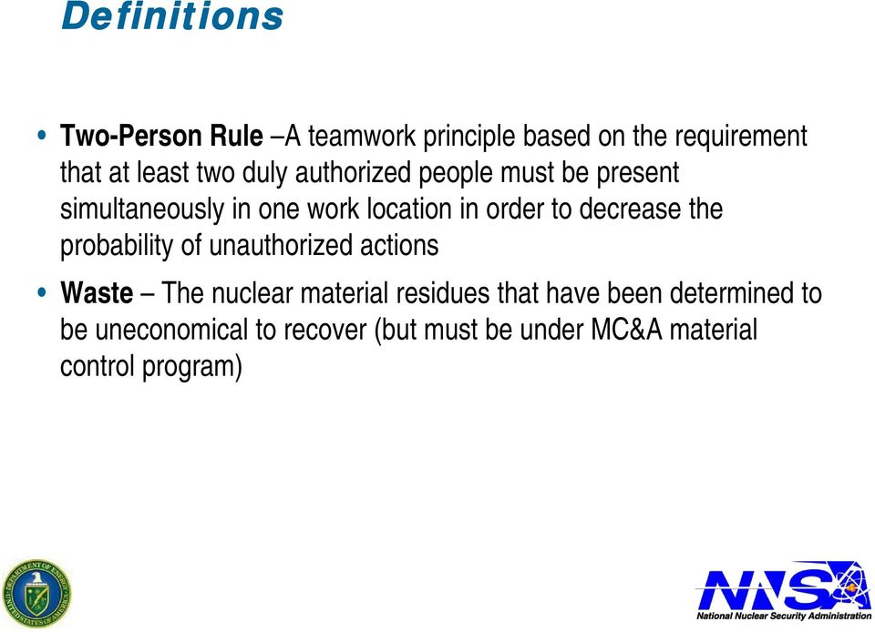 decrease the probability of unauthorized actions Waste The nuclear material residues that