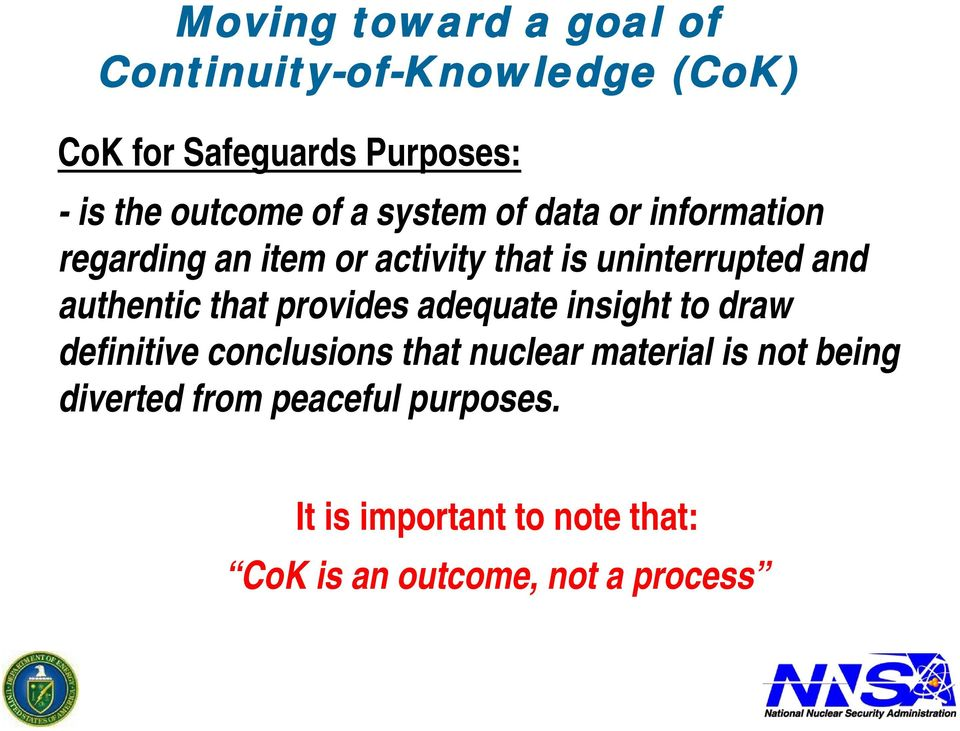 authentic that provides adequate insight to draw definitive conclusions that nuclear material is