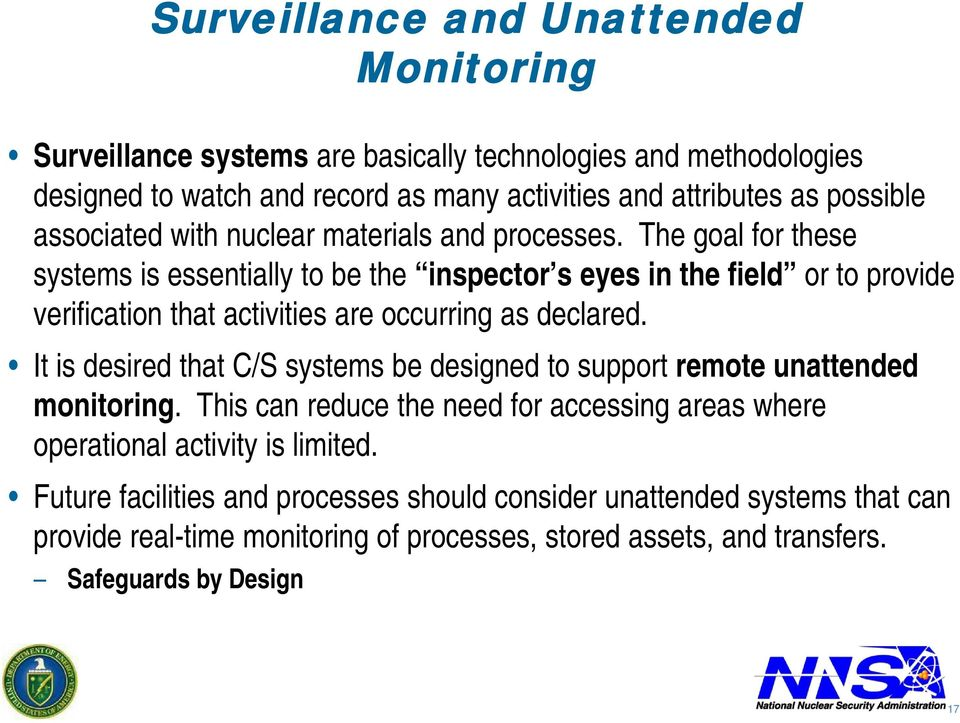 The goal for these systems is essentially to be the inspector s eyes in the field or to provide verification that activities are occurring as declared.