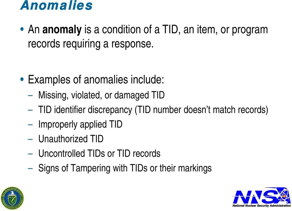 Examples of anomalies include: Missing, violated, or damaged TID TID identifier