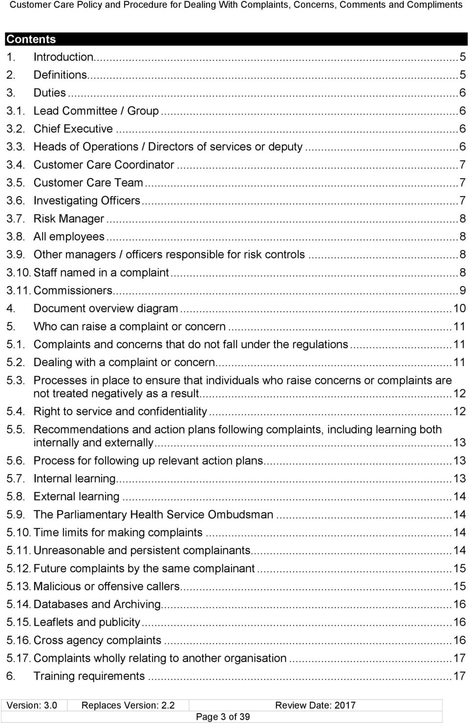 Other managers / officers responsible for risk controls... 8 3.10. Staff named in a complaint... 8 3.11. Commissioners... 9 4. Document overview diagram... 10 5. Who can raise a complaint or concern.