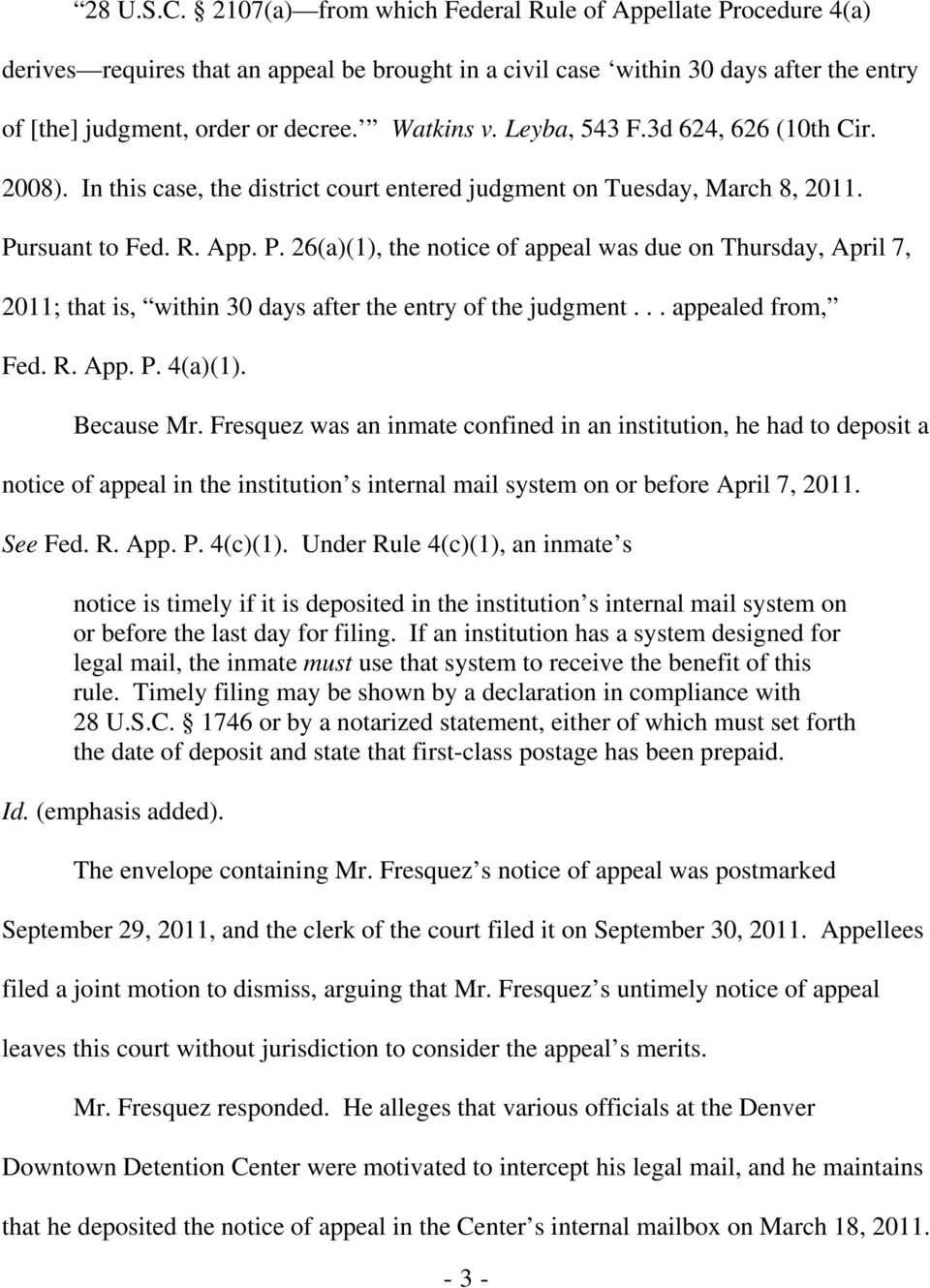 rsuant to Fed. R. App. P. 26(a)(1), the notice of appeal was due on Thursday, April 7, 2011; that is, within 30 days after the entry of the judgment... appealed from, Fed. R. App. P. 4(a)(1).