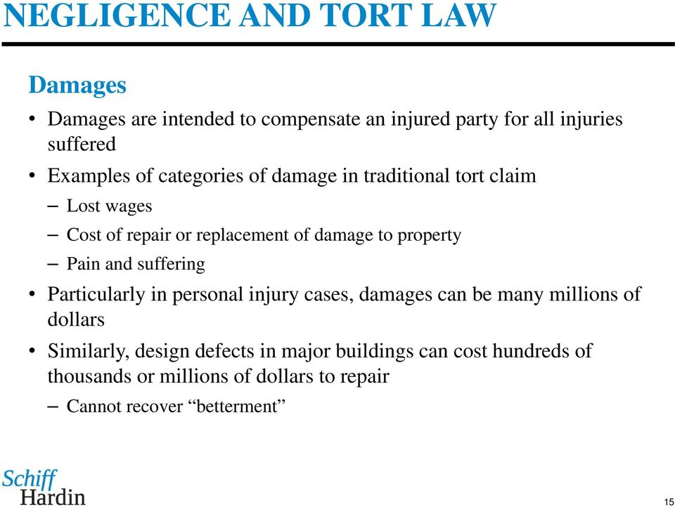 suffering Particularly in personal injury cases, damages can be many millions of dollars Similarly, design