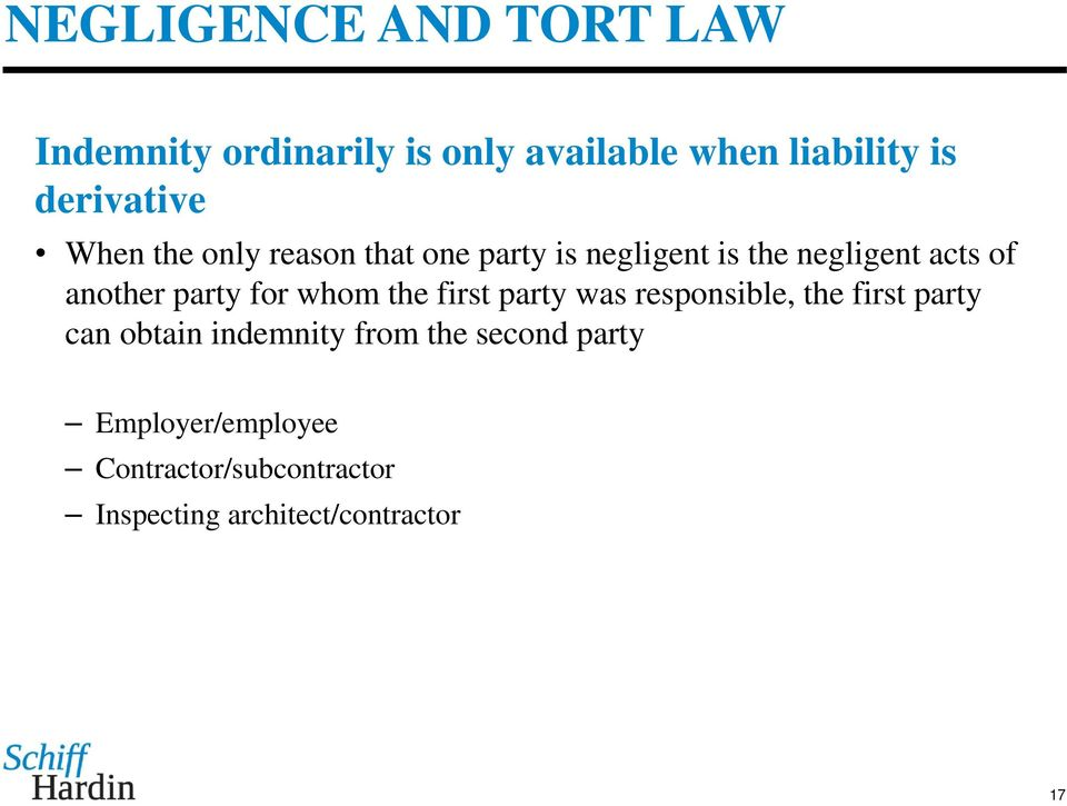 the first party was responsible, the first party can obtain indemnity from the