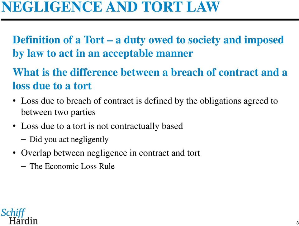 contract is defined by the obligations agreed to between two parties Loss due to a tort is not