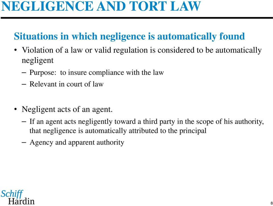 of law Negligent acts of an agent.