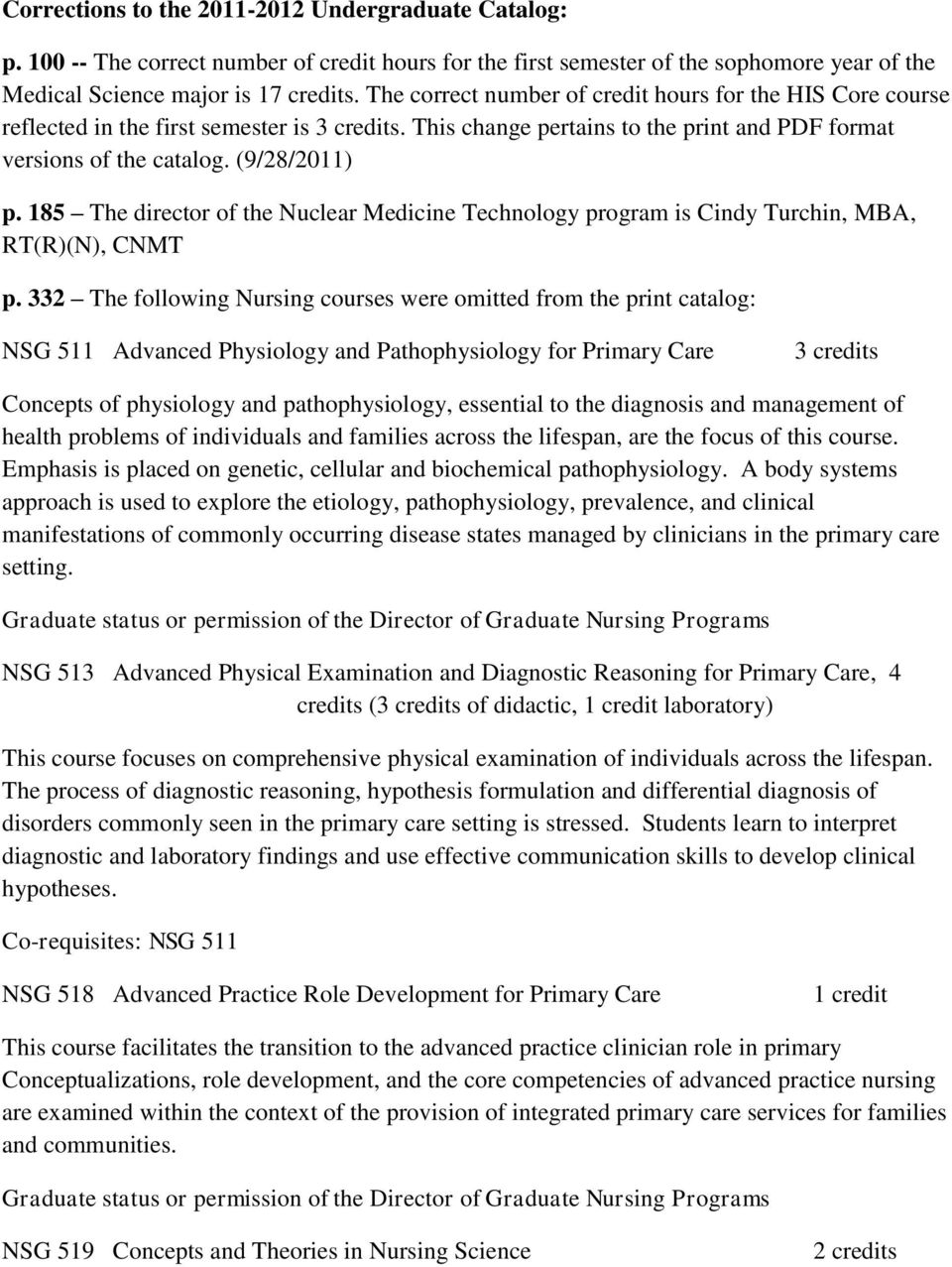 185 The director of the Nuclear Medicine Technology program is Cindy Turchin, MBA, RT(R)(N), CNMT p.