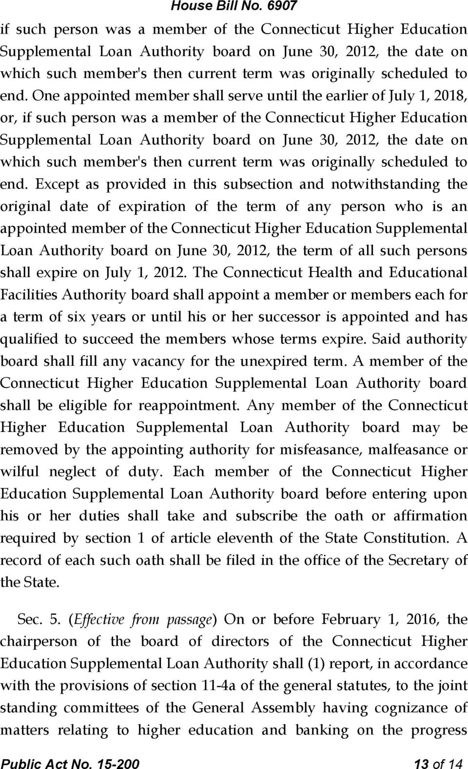 appointed member of the Connecticut Higher Education Supplemental Loan Authority board on June 30, 2012, the term of all such persons shall expire on July 1, 2012.