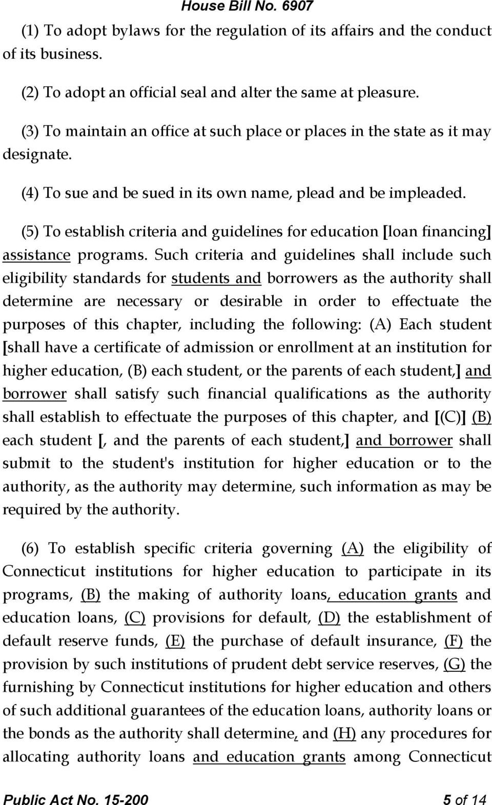 (5) To establish criteria and guidelines for education [loan financing] assistance programs.
