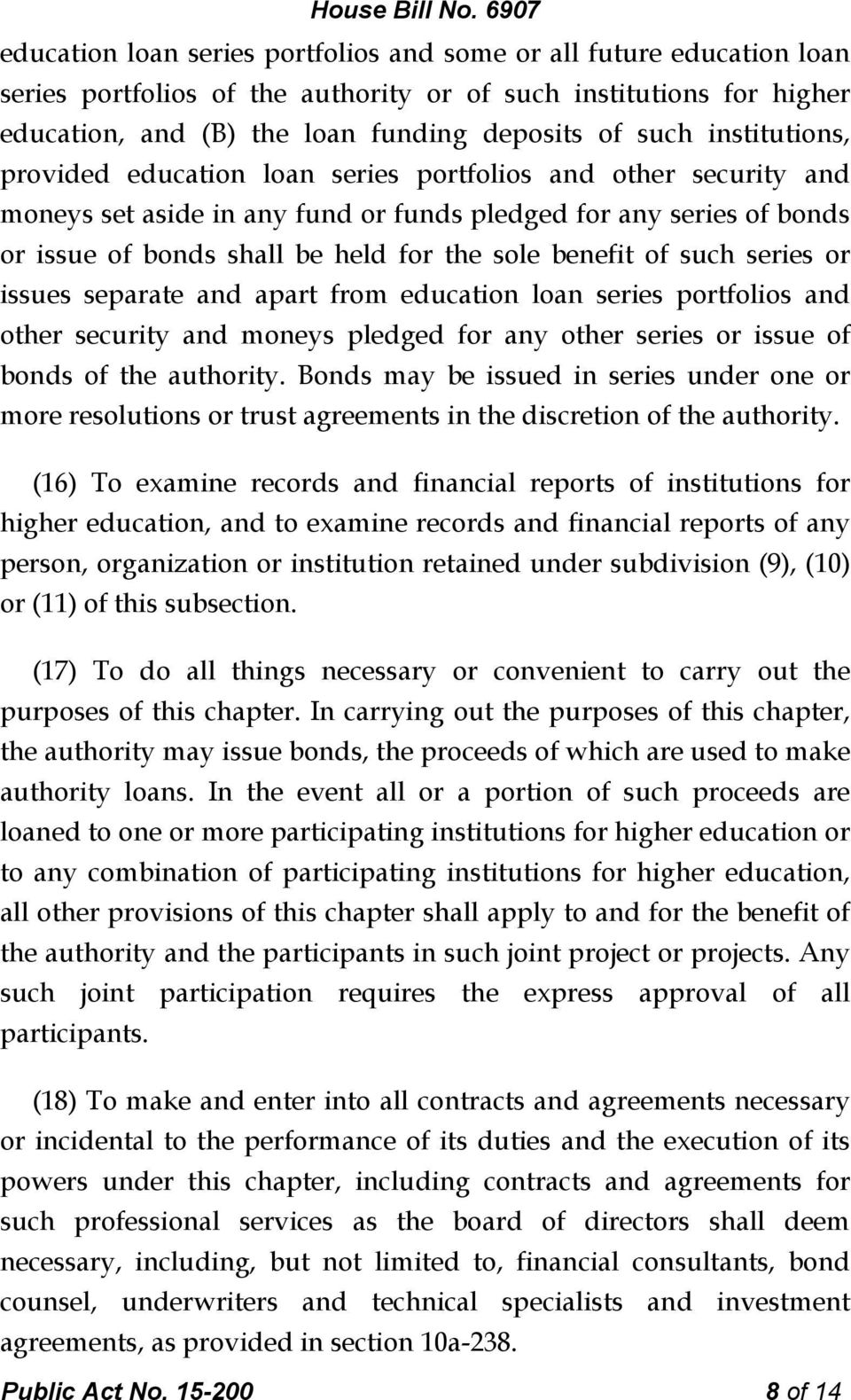 benefit of such series or issues separate and apart from education loan series portfolios and other security and moneys pledged for any other series or issue of bonds of the authority.