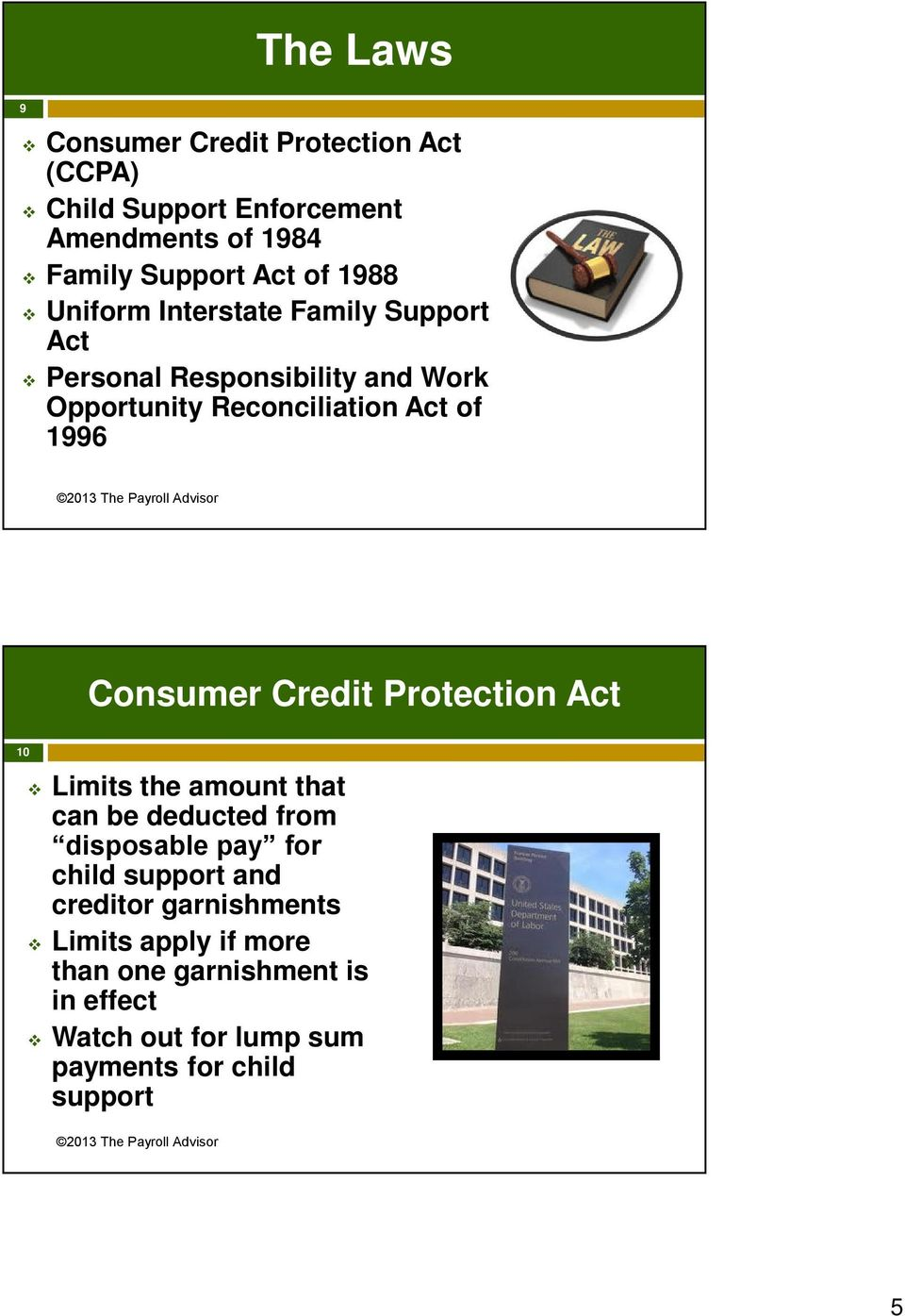 Consumer Credit Protection Act 10 Limits the amount that can be deducted from disposable pay for child support and