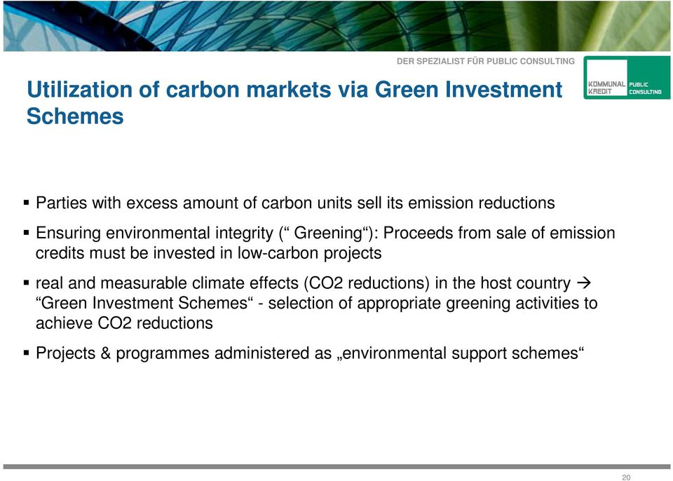 low-carbon projects real and measurable climate effects (CO2 reductions) in the host country Green Investment Schemes -