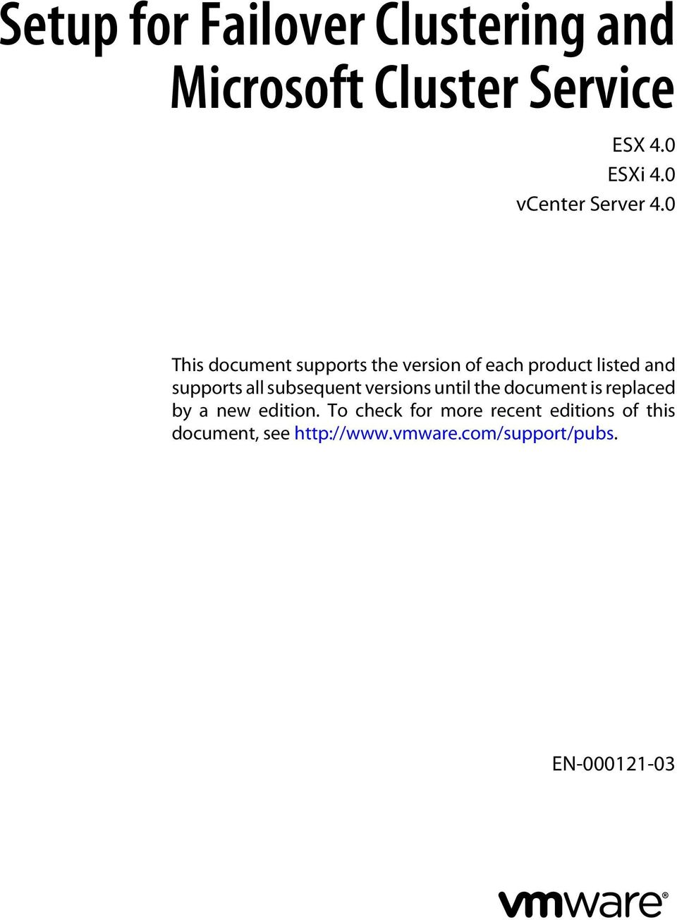 0 This document supports the version of each product listed and supports all
