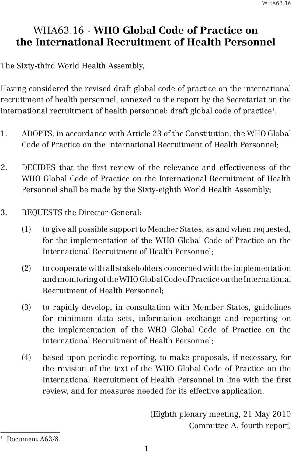 international recruitment of health personnel, annexed to the report by the Secretariat on the international recruitment of health personnel: draft global code of practice 1, 1.
