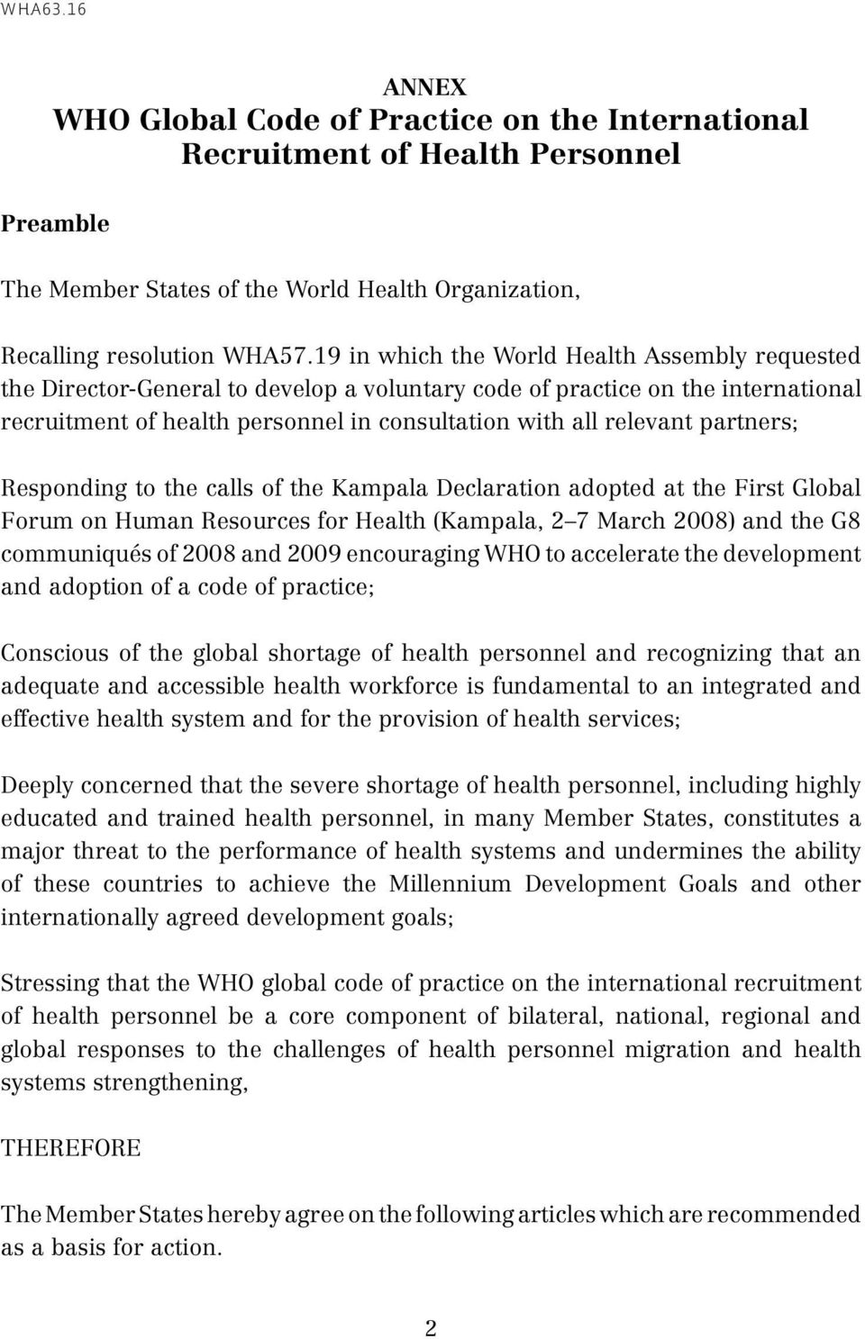 partners; Responding to the calls of the Kampala Declaration adopted at the First Global Forum on Human Resources for Health (Kampala, 2 7 March 2008) and the G8 communiqués of 2008 and 2009