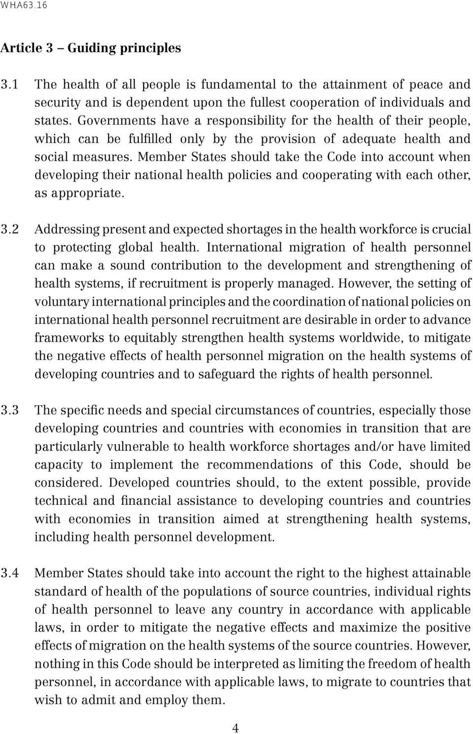 Member States should take the Code into account when developing their national health policies and cooperating with each other, as appropriate. 3.