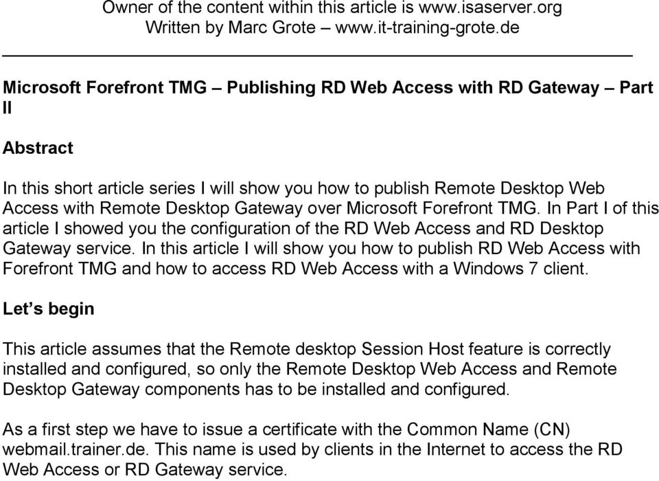 over Microsoft Forefront TMG. In Part I of this article I showed you the configuration of the RD Web Access and RD Desktop Gateway service.