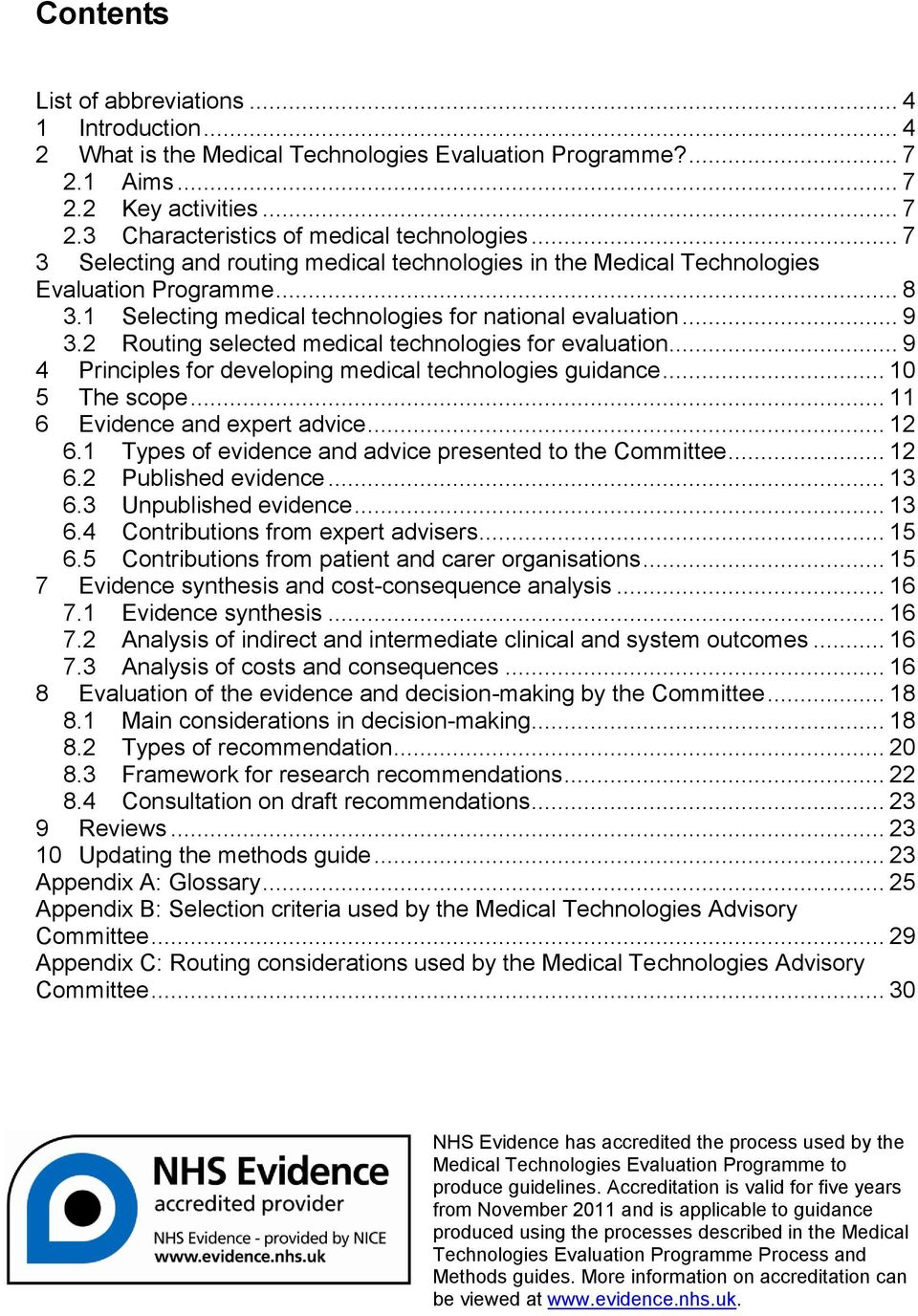 2 Routing selected medical technologies for evaluation... 9 4 Principles for developing medical technologies guidance... 10 5 The scope... 11 6 Evidence and expert advice... 12 6.