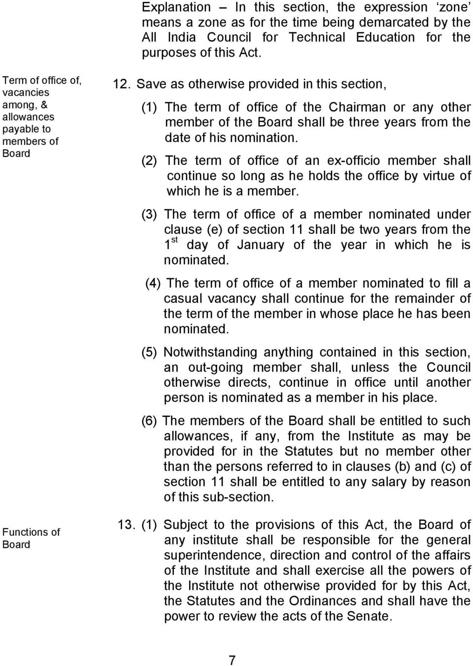 Save as otherwise provided in this section, (1) The term of office of the Chairman or any other member of the Board shall be three years from the date of his nomination.